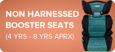 Non Harnessed Booster Seats (4-8 Years Approx)